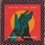 Walshy Fire ft. Ice Prince, Demarco – Round Of Applause