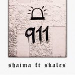 Shaima ft. Skales – 911