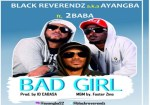 Black Reverendz ft. 2Baba – Bad Girl