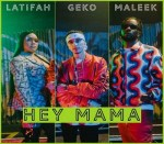 Geko ft. Maleek Berry, Latifah – Hey Mama