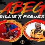 Billie ft. Peruzzi – Abeg Abeg