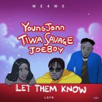 Young John ft. Tiwa Savage & Joeboy – Let Them Know