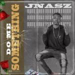 Jnasz - Do Me Something