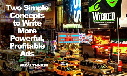 Two Simple Concepts to Write More Powerful, Profitable Ads