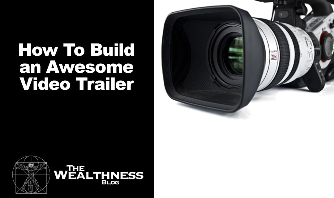 How To Build an Awesome Video Trailer