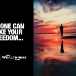 No one can take your freedom…