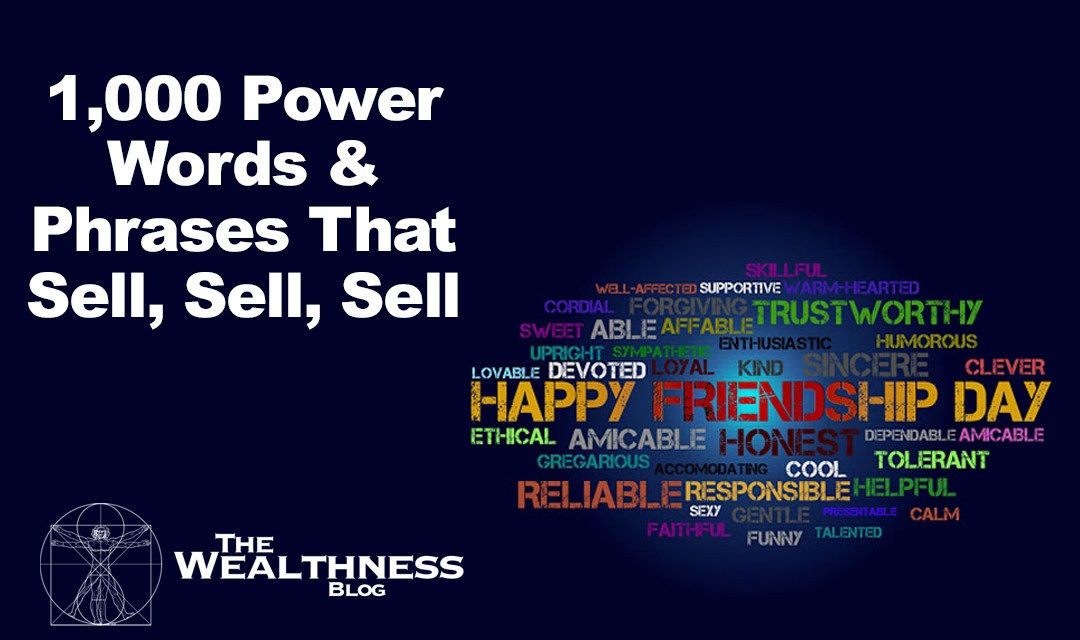 Over 1,000 Power Words & Phrases That Sell, Sell, Sell!