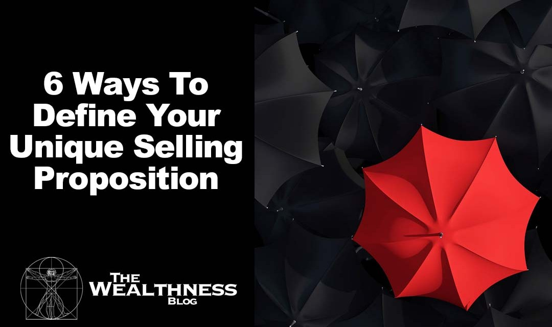 6 Ways To Define Your Unique Selling Proposition (USP) and Differentiate Yourself