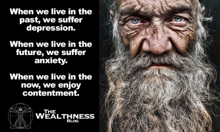 When we live in the past, we suffer depression. When we live in the future, we suffer anxiety. When we live in the now, we enjoy contentment.