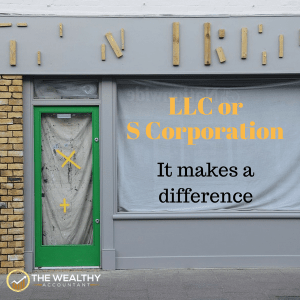 An LLC or S corporation? The choice is your and it makes a difference. You will live with your choice a long time so consider the tax and legal advantages before it is too late. #wealthyaccountant #legal #entity #entityformation #llc #scorporation #business #smallbusiness #success