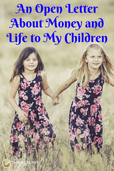 An open letter for my children and the world on life, love, work, play, retirement, family, happiness and money. #family #love #children #familyfinance