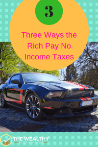 They say taxes are for the poor. No more. Keep your hard earned money where it belongs: your pocket. The rich have many ways to avoid taxes. Here are three you can use.