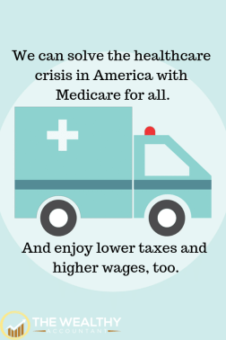 We can solve the healthcare crisis in America with Medicare for all. And enjoy lower taxes and higher wages, too. Medicine should not be painful.