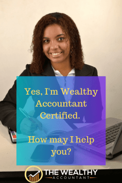 Is your tax professional Wealthy Accountant Certified? The right accountant can  reduce your taxes, help you accumulate wealth and achieve your financial goals.