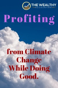 Climate change doesn't have to be a problem, but rather, an opportunity to make a difference without suffering or losing money. Global warming could be the investment opportunity of a lifetime. #climatechange #globalwarming #profits #investments #alternativeinvestments