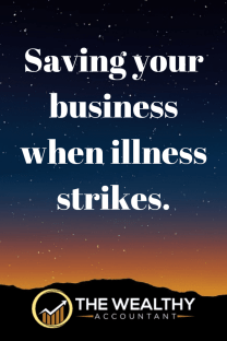 Saving your business when illness strikes. Build and grow your business in the toughest of times. Guarantee your business lives on long after you do. #business #illness