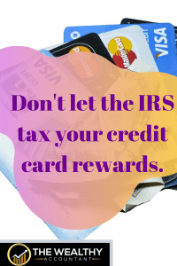 Don't let the IRS tax your credit card rewards. If you commingle business or side hustle money with personal funds the IRS can tax some or all of your credit card rewards. #creditcardrewards #rewards #creditcard #taxes #IRS #commingling