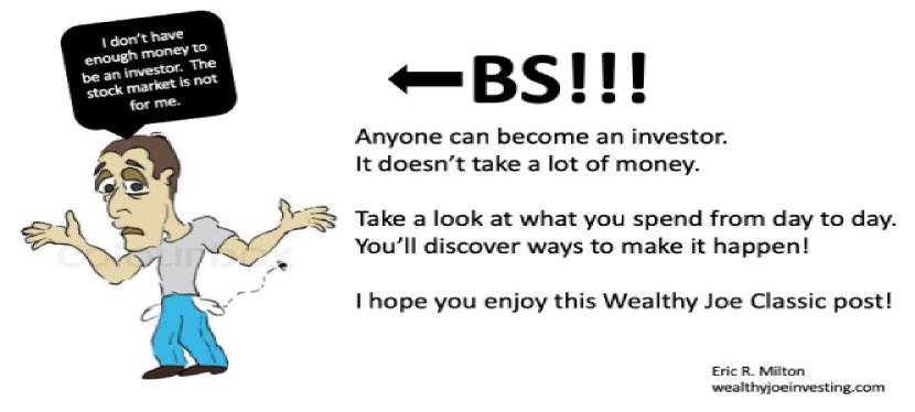 "Wealthy Joe Classic: ""I Don't Have Enough Money To Begin Investing!""…BULLSHIT!"