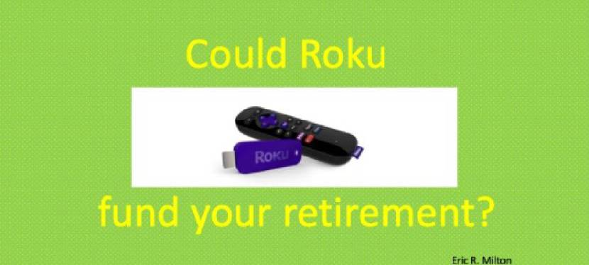 Could Roku Fund Your Retirement?