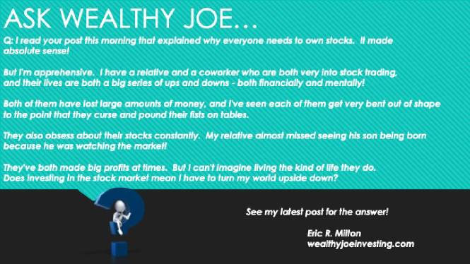 Ask Wealthy Joe: How Investing is Different From Trading!