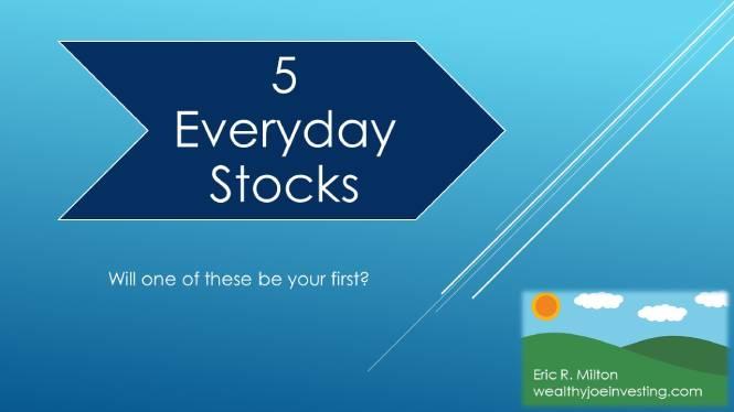 5 Everyday Stocks