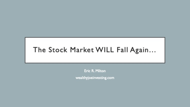 The Stock Market Will Fall Again…