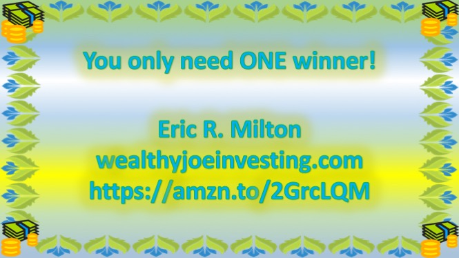 You Only Need One Winner!