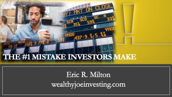 The Number One Mistake Investors Make…