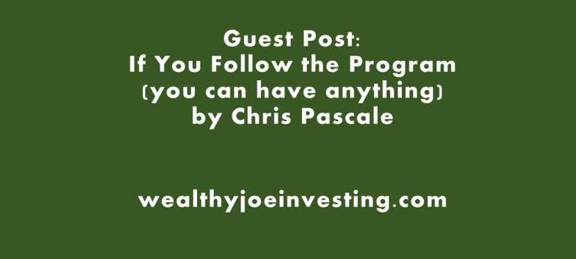 Guest Post: If You Follow the Program (you can have anything)
