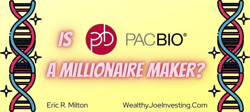 Is PacBio A Millionaire Maker?