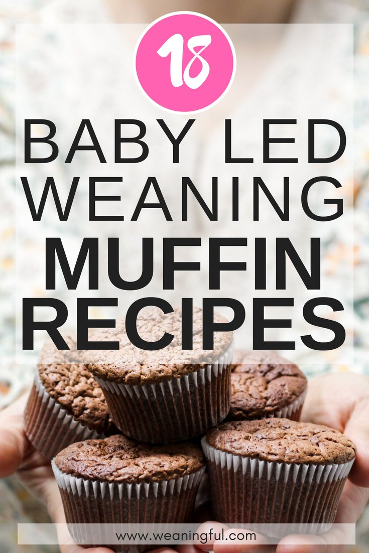 18 easy healthy baby led weaning muffins recipes for baby led weaning and starting solids at 6 months+. They make great baby led weaning finger foods or first foods for babies with no teeth.