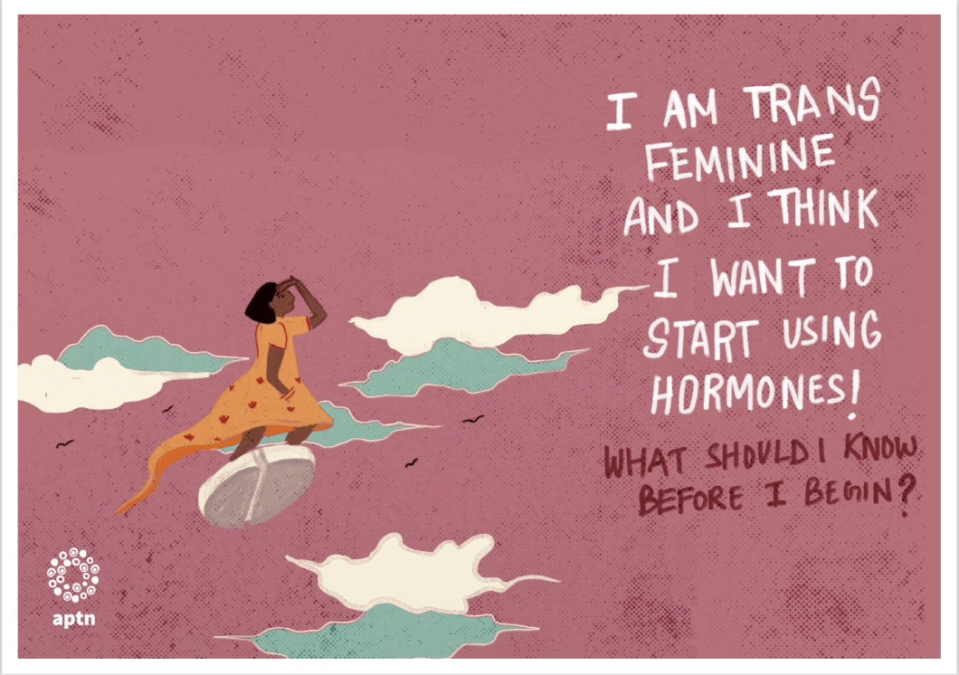 I am trans feminine and I think I want to start using hormones! What should I know before I begin?