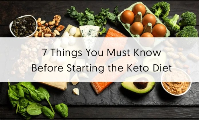 7 Things You Must Know Before Starting the Keto Diet