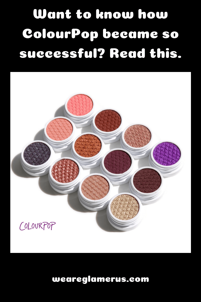 Want to know how ColourPop became so successful? Read this.
