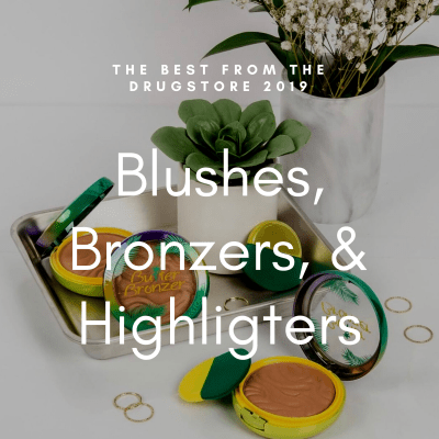 The Best Drugstore Blushes, Bronzers & Highlighters 2019