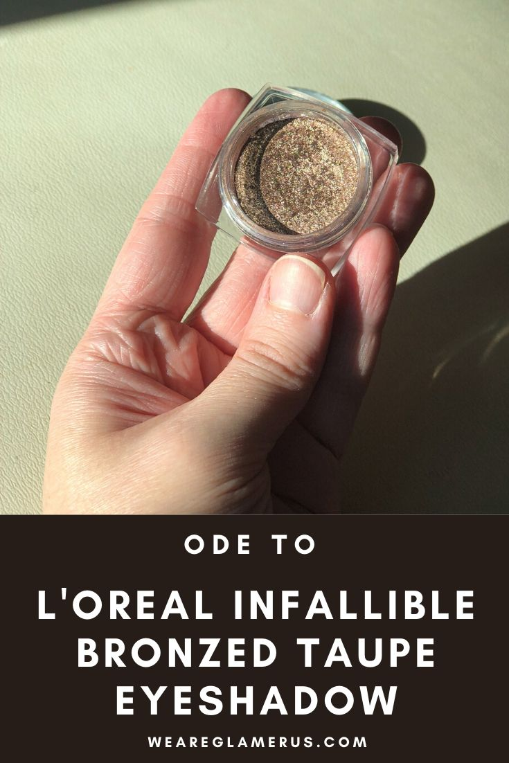 My all-time favorite drugstore eyeshadow single is L'Oreal Infallible Bronzed Taupe Eyeshadow. Let's talk about in today's post!