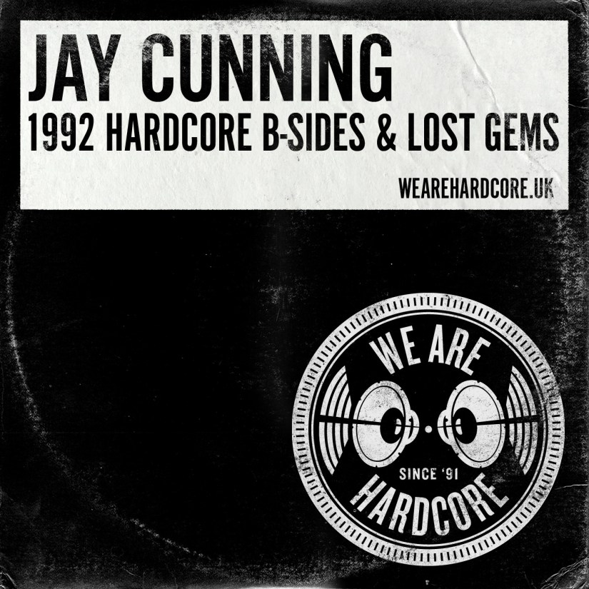 1992 Hardcore B-Sides & Lost Gems - Jay Cunning WE ARE DREAMSCAPE 8 Tribute