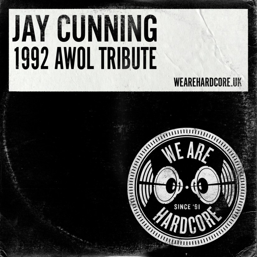 1992 AWOL Tribute - Jay Cunning WE ARE HARDCORE