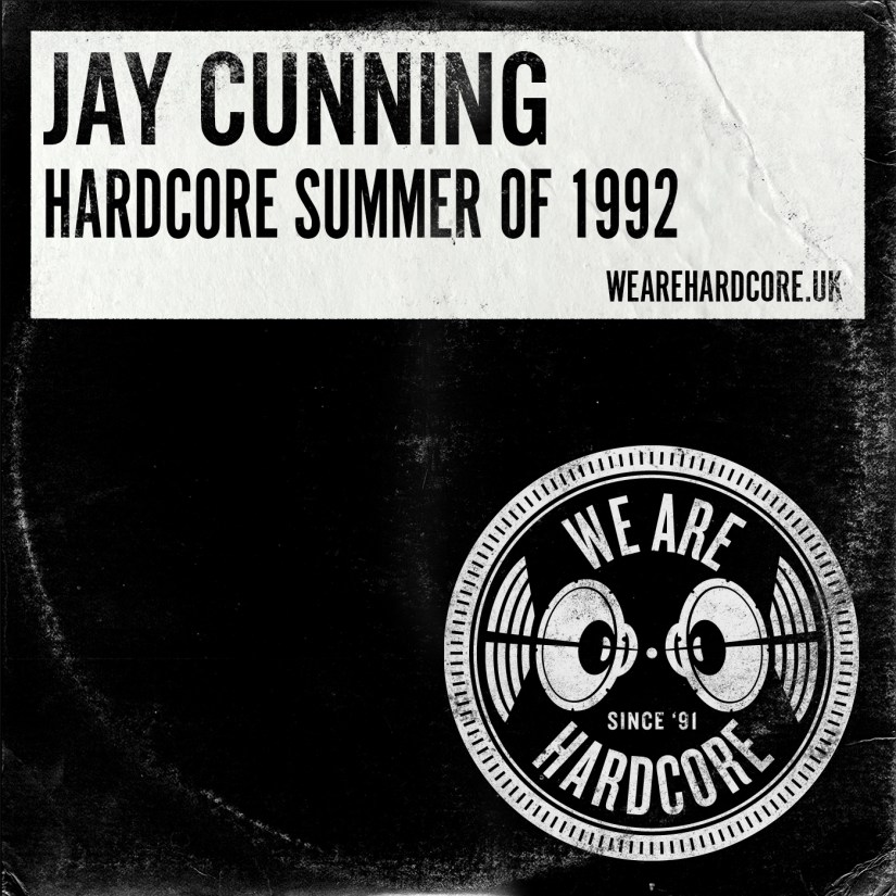 Hardcore Summer of 1992 - Jay Cunning WE ARE HARDCORE