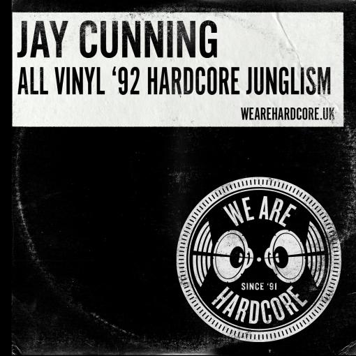 All Vinyl '92 Hardcore Junglism - Jay Cunning WE ARE HARDCORE