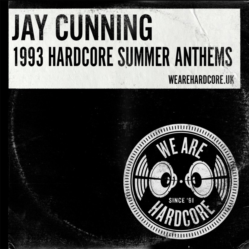 1993 Hardcore Summer Anthems - Jay Cunning WE ARE HARDCORE
