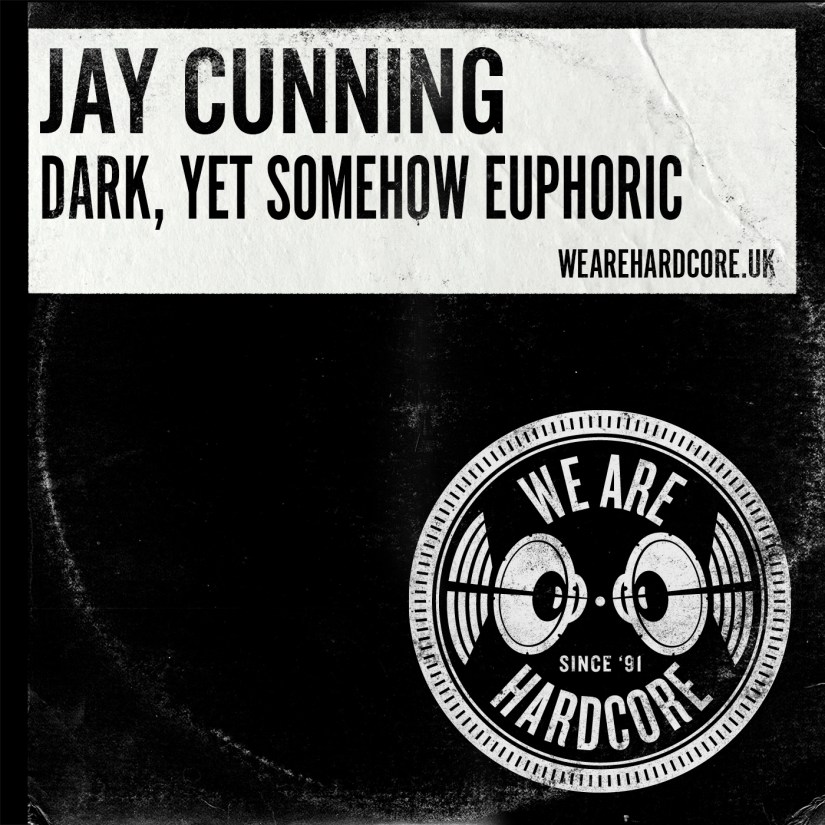 Dark, Yet Somehow Euphoric - Jay Cunning WE ARE HARDCORE