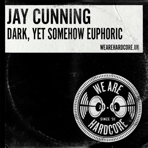 Dark, Yet Somehow Euphoric - Jay Cunning WE ARE HARDCORE