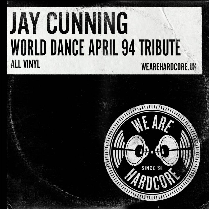 World Dance tribute April 1994 - Jay Cunning - WE ARE HARDCORE