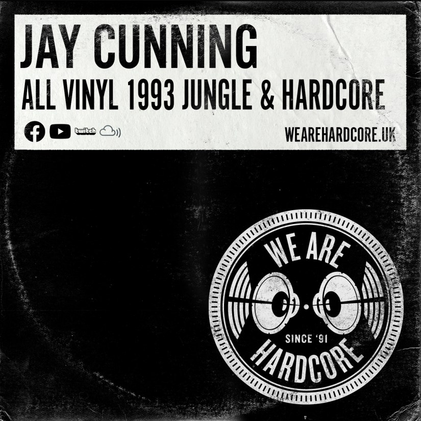 All Vinyl 1993 Jungle & Hardcore - Jay Cunning - WE ARE HARDCORE