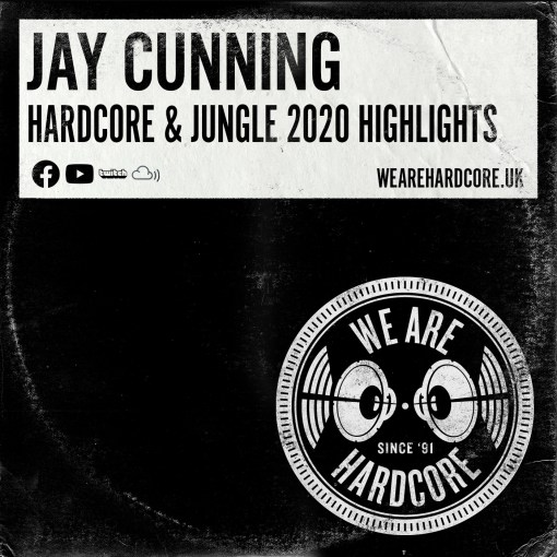 Hardcore & Jungle 2020 Highlights - Jay Cunning - WE ARE HARDCORE