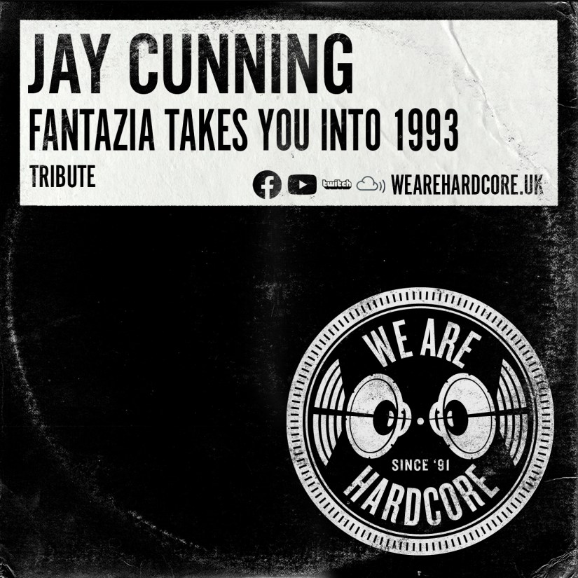 Fantazia Takes You Into 1993 - Jay Cunning - WE ARE HARDCORE
