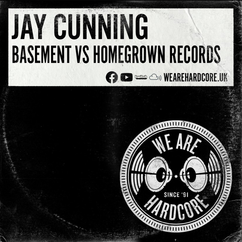 Basement VS Homegrown Records - Jay Cunning - WE ARE HARDCORE
