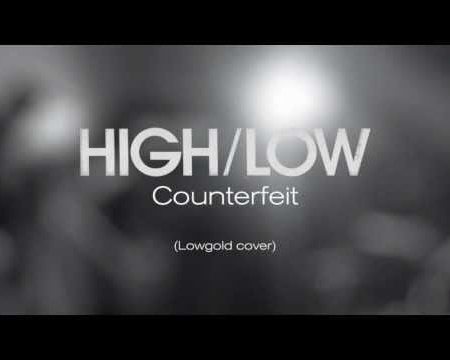 High/Low - Counterfeit (Lowgold Cover)