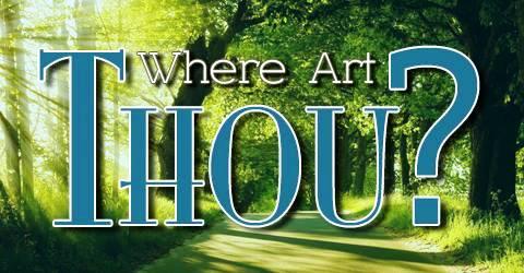 thou, where art thou, here I am, הנני, Genesis 22 1, Genesis 31 33, Genesis 46 2, 1 Samuel 3 4, Isaiah 6 8,